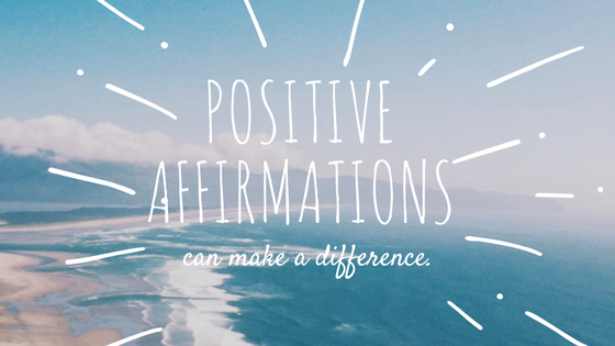 Positive Affirmations Can Make a Difference